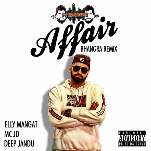 free download Affair Ft Elly Mangat Remix DJ Twinbeatz full mp3 songs