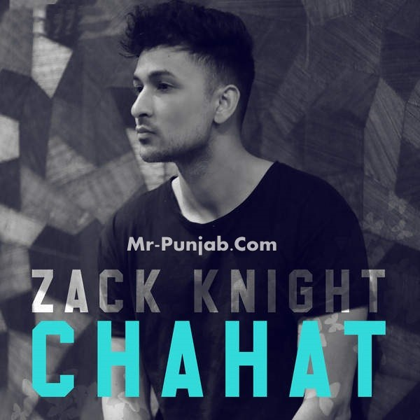 free download Chahat Zack Knight full mp3 songs