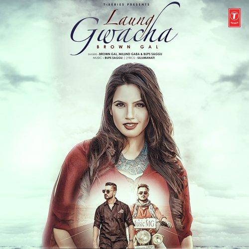free download Laung Gwacha Brown Gal , Millind Gaba full mp3 songs