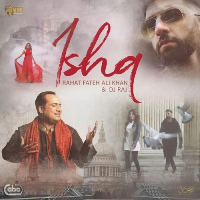 free download Ishq Dj Raj , Rahat Fateh Ali Khan full mp3 songs