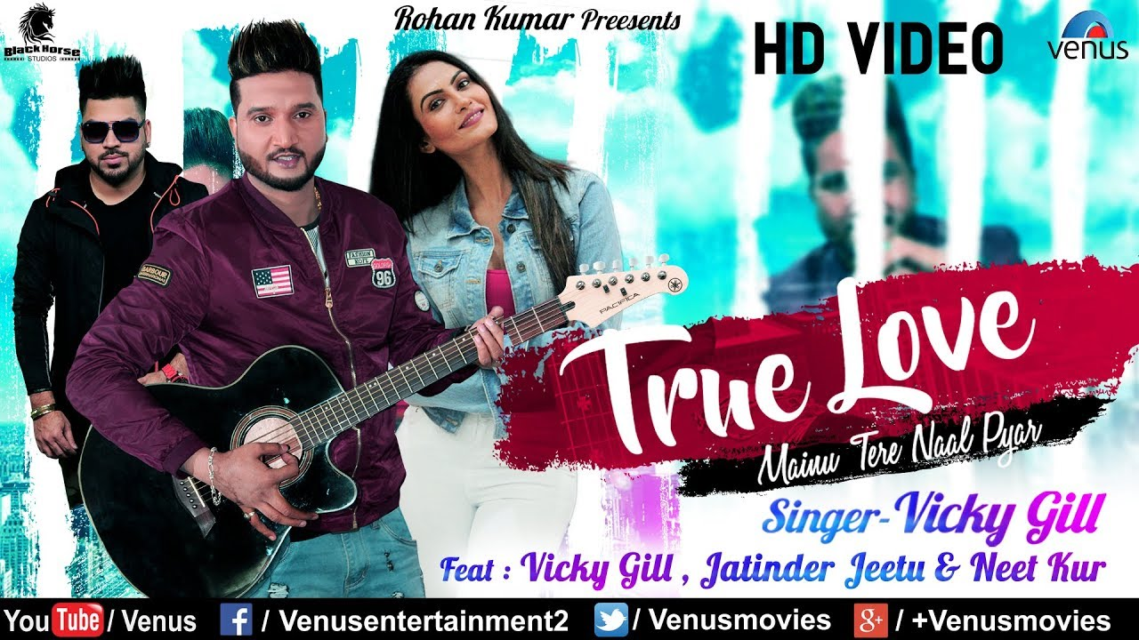 free download True Love (mainu Tere Naal Pyar) Vicky Gill full mp3 songs