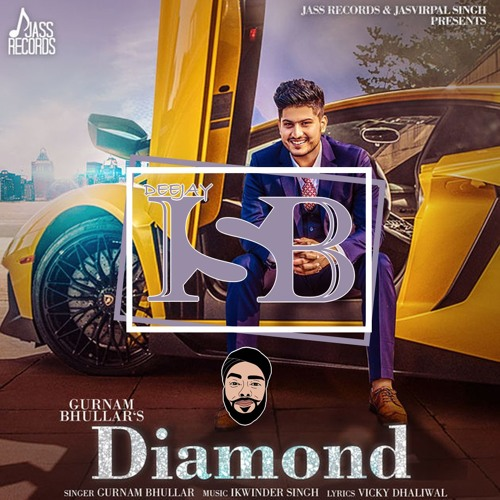 free download Diamond Ft Gurnam Bhullar Dj Isb full mp3 songs