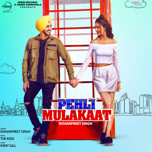 Rohanpreet New Song Pehli Mulakat Mp3 Download