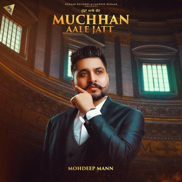free download Muchhan Aale Jatt Mohdeep Mann full mp3 songs